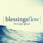 blessings flow through grace