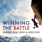 winning the battle against fear guilt addiction